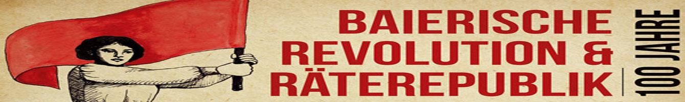 100 Jahre Revolution & Räterepublik in Bayern